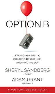 Lean in women work and the will to lead sheryl sandberg option b facing adversity building resilience and finding joy fandeluxe Gallery