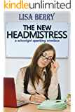 The New Headmistress: a schoolgirl spanking omnibus (English Edition)