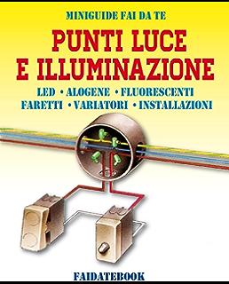 Elettricita fai da te 3: Impianti in esterno (Le Miniguide) (Italian Edition)