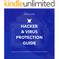 Hacker & Virus Protection – The Complete Guide: Stay protected from Viruses, Trojans, Ransomware and other online threats - Super Easy and Effective Guide