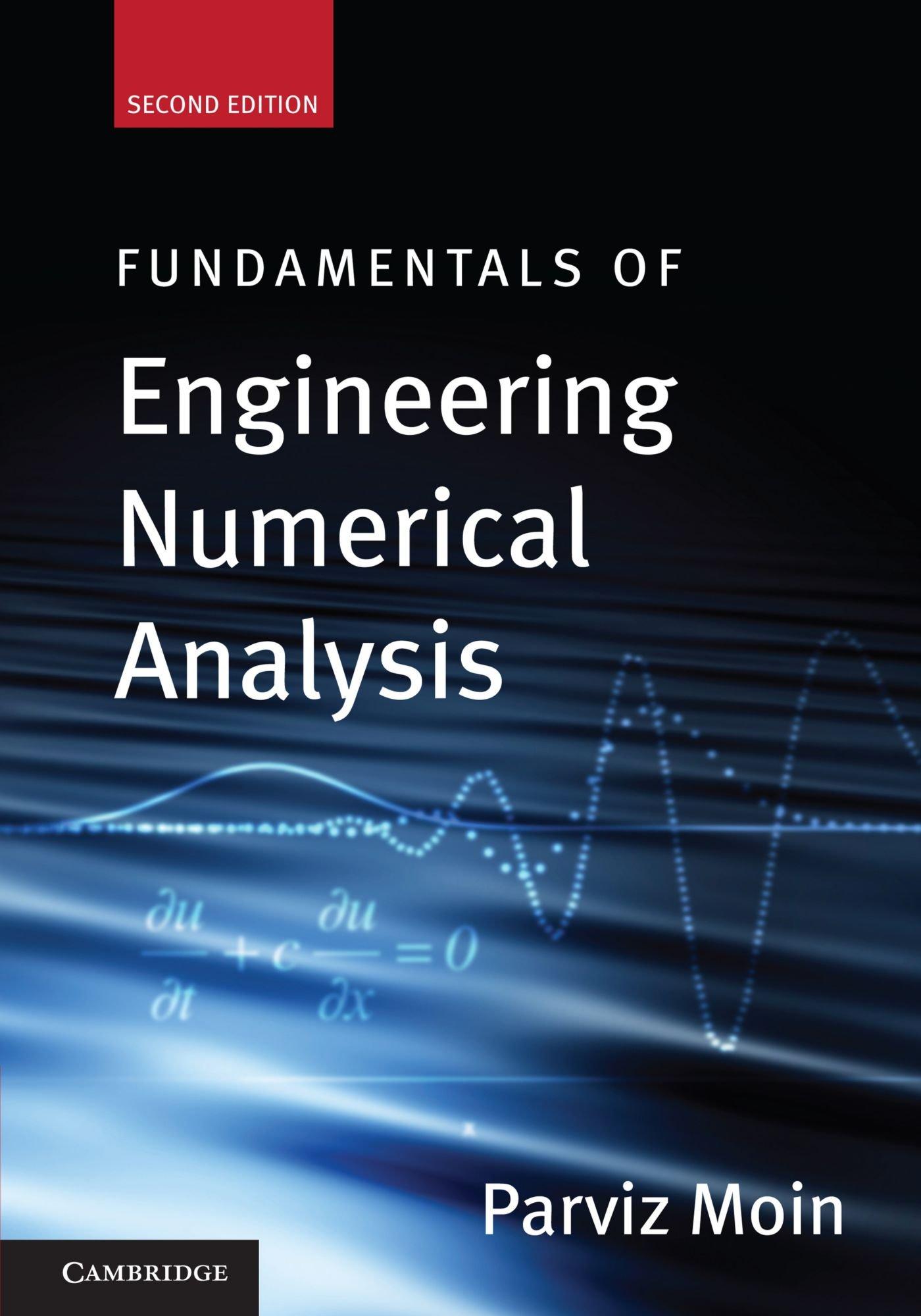 Fundamentals of Engineering Numerical Analysis: Parviz Moin: 9780521711234:  Books - Amazon.ca