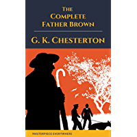 Father Brown (Complete Collection): 53 Murder Mysteries: The Scandal of Father Brown, The Donnington Affair & The Mask…