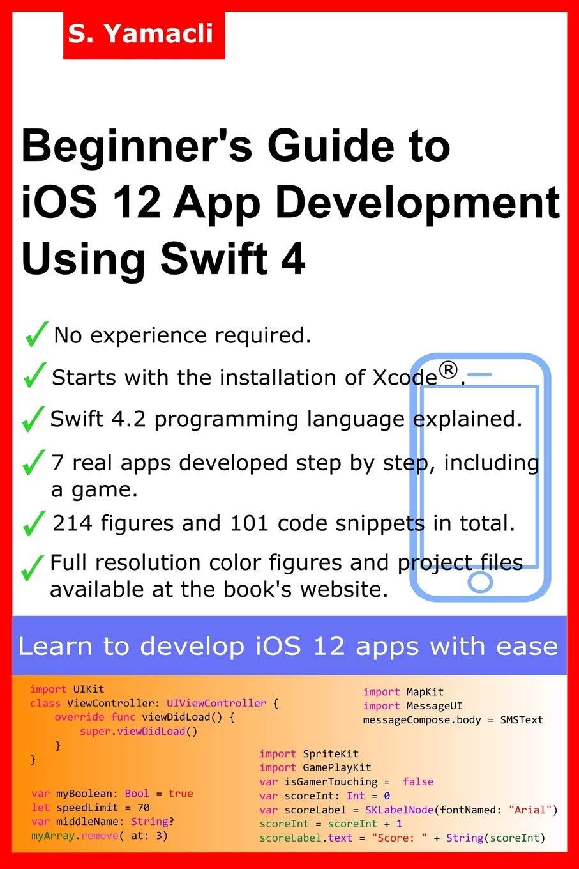 Beginner's Guide to iOS 12 App Development Using Swift 4: Xcode