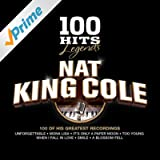 100 Hits Legends - Nat King Cole