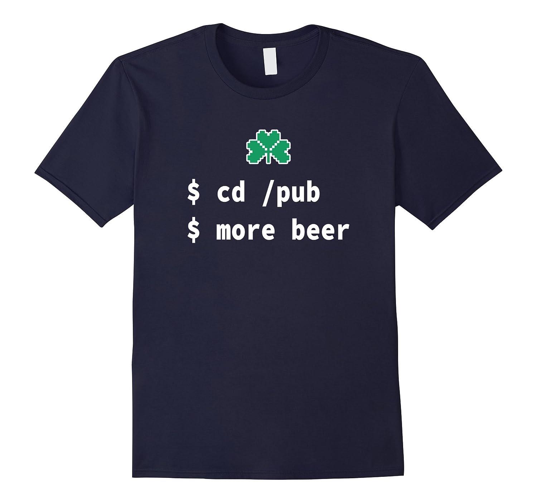 cd pub more beer - Funny Irish Computer Geek  Nerd T-Shirt-TD