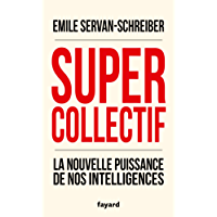 Supercollectif. La nouvelle puissance de l'intelligence collective (Documents)