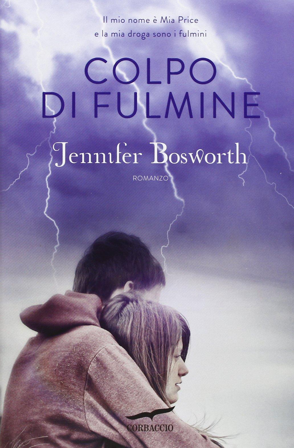 Amazon.it: Colpo di fulmine - Bosworth, Jennifer, De Medio, E. - Libri