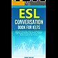 ESL Conversation Book for IELTS: Instant ESL Conversation Lessons for Teaching IELTS. A Collection of Conversation Cards, Grammar Worksheets & ESL Speaking ... Prep Speaking Lessons for Busy Teachers! 1)
