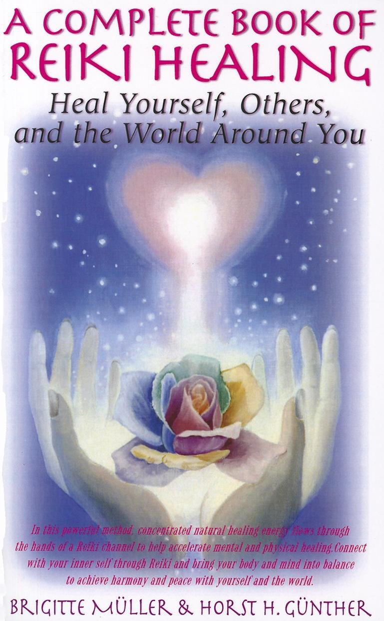 Buy A Complete Book of Reiki Healing: Heal Yourself, Others, and the World Around You