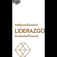 Liderazgo: (Leadership Presence) (Serie Inteligencia Emocional HBR nº 8)