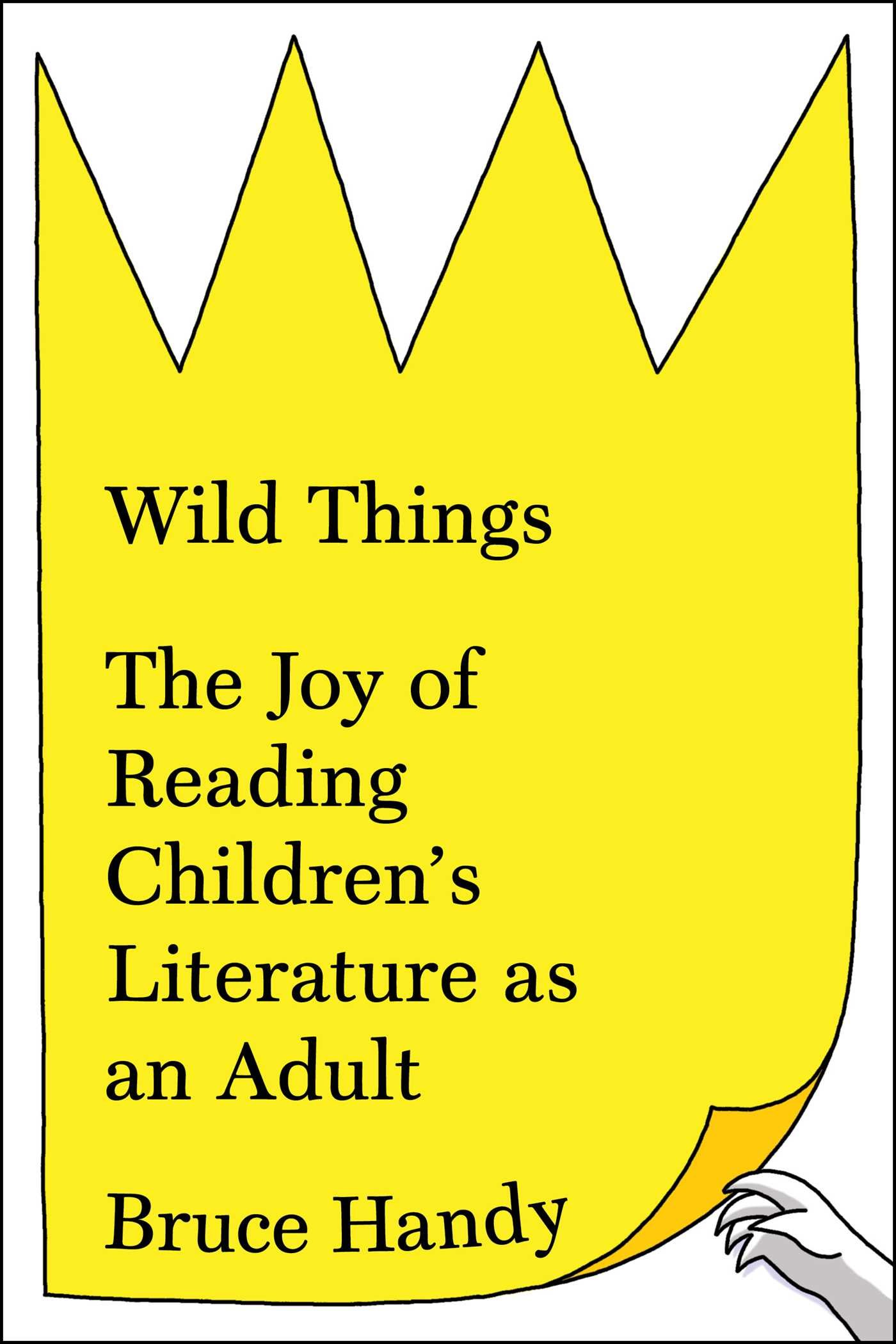 com wild things the joy of reading children s literature  com wild things the joy of reading children s literature as an adult 9781451609950 bruce handy books