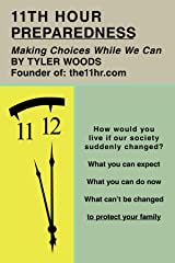 11Th Hour Preparedness: Making Choices While We Can Paperback