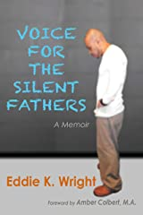 Voice For The Silent Fathers: A Memoir Kindle Edition