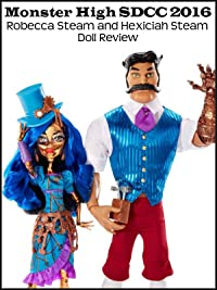Review Monster High SDCC 2016 Robecca Steam and Hexiciah Steam Doll Review  sc 1 st  Amazon.com & Amazon.com: Review: Monster High SDCC 2016 Robecca Steam and ...