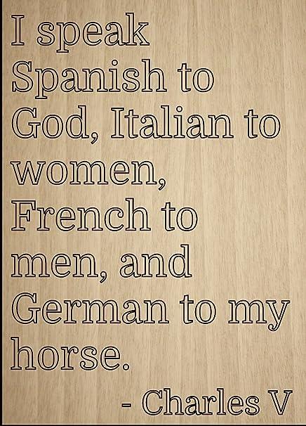 Amazoncom I Speak Spanish To God Italian To Quote By Charles