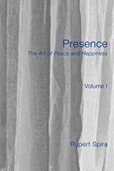 Presence: The Art of Peace and Happiness - Volume 1 Paperback
