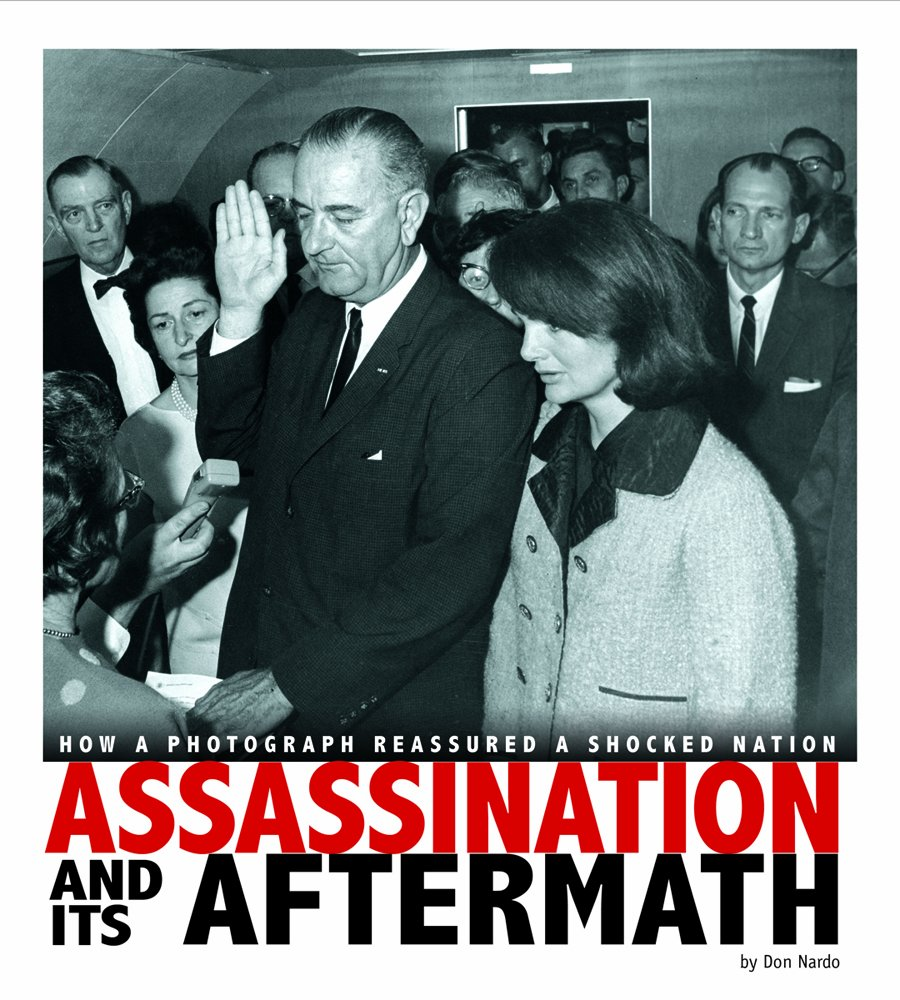 Download Assassination and Its Aftermath: How a Photograph Reassured a Shocked Nation (Captured History) ebook