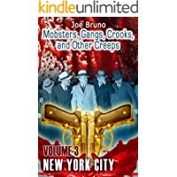 Mobsters, Gangs, Crooks, and Other Creeps - Volume 3 – New York City (Mobsters, Gangs, Crooks and Other Creeps)