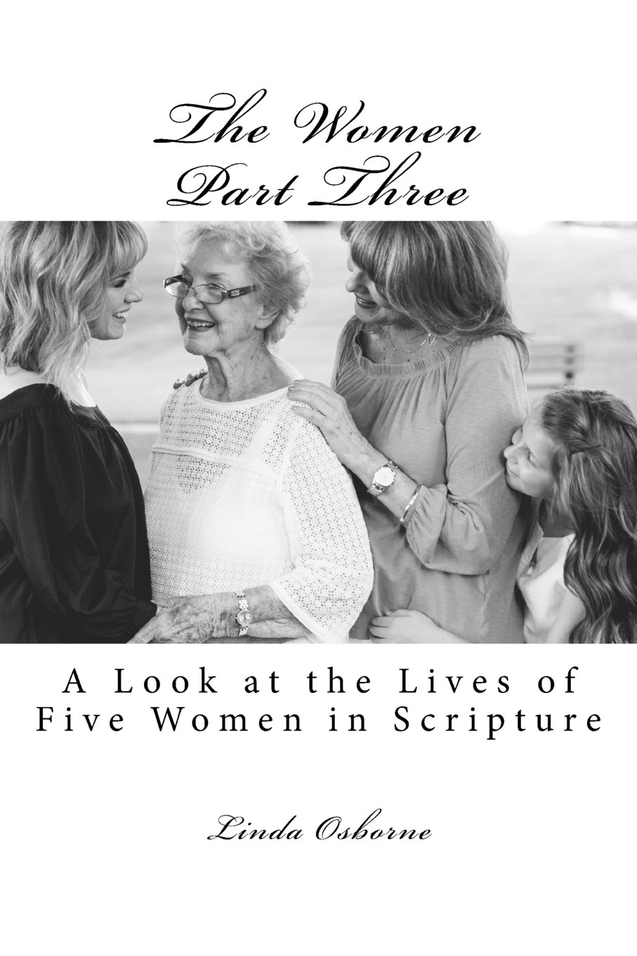 The Women Part Three: A Look at the Lives of Five Women in Scripture (Volume 3) pdf epub