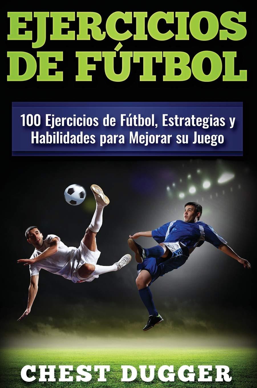 Ejercicios de fútbol: 100 Ejercicios de Fútbol, Estrategias y ...