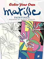 Color Your Own Matisse Paintings (Dover Art