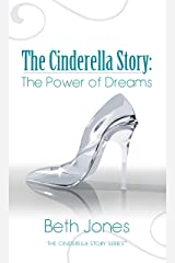The Cinderella Story: The Power of Dreams Kindle Edition