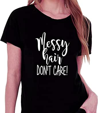 Messy Hair Don't Care Round Neck T-Shirt For Women