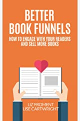 Better Book Funnels: How to Engage With Your Readers and Sell More Books! Kindle Edition
