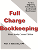 Full-Charge Bookkeeping, HOME STUDY COURSE EDITION: For the Beginner, Intermediate & Advanced Bookkeeper