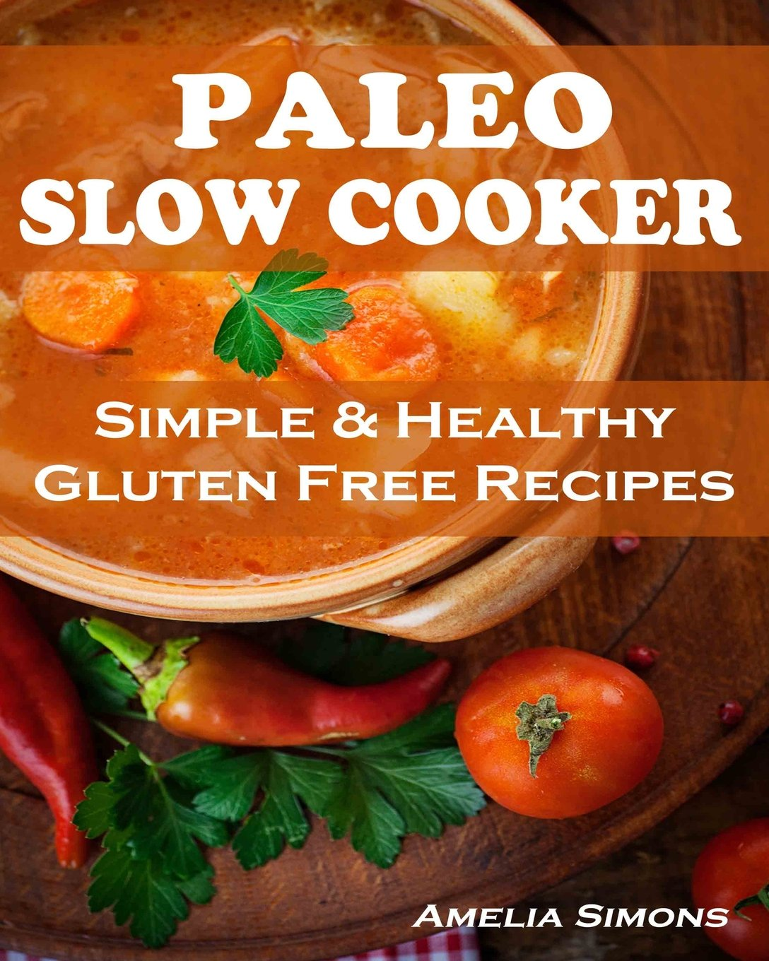 Paleo Slow Cooker (Large Print Edition): Simple and Healthy Gluten Free Recipes pdf epub