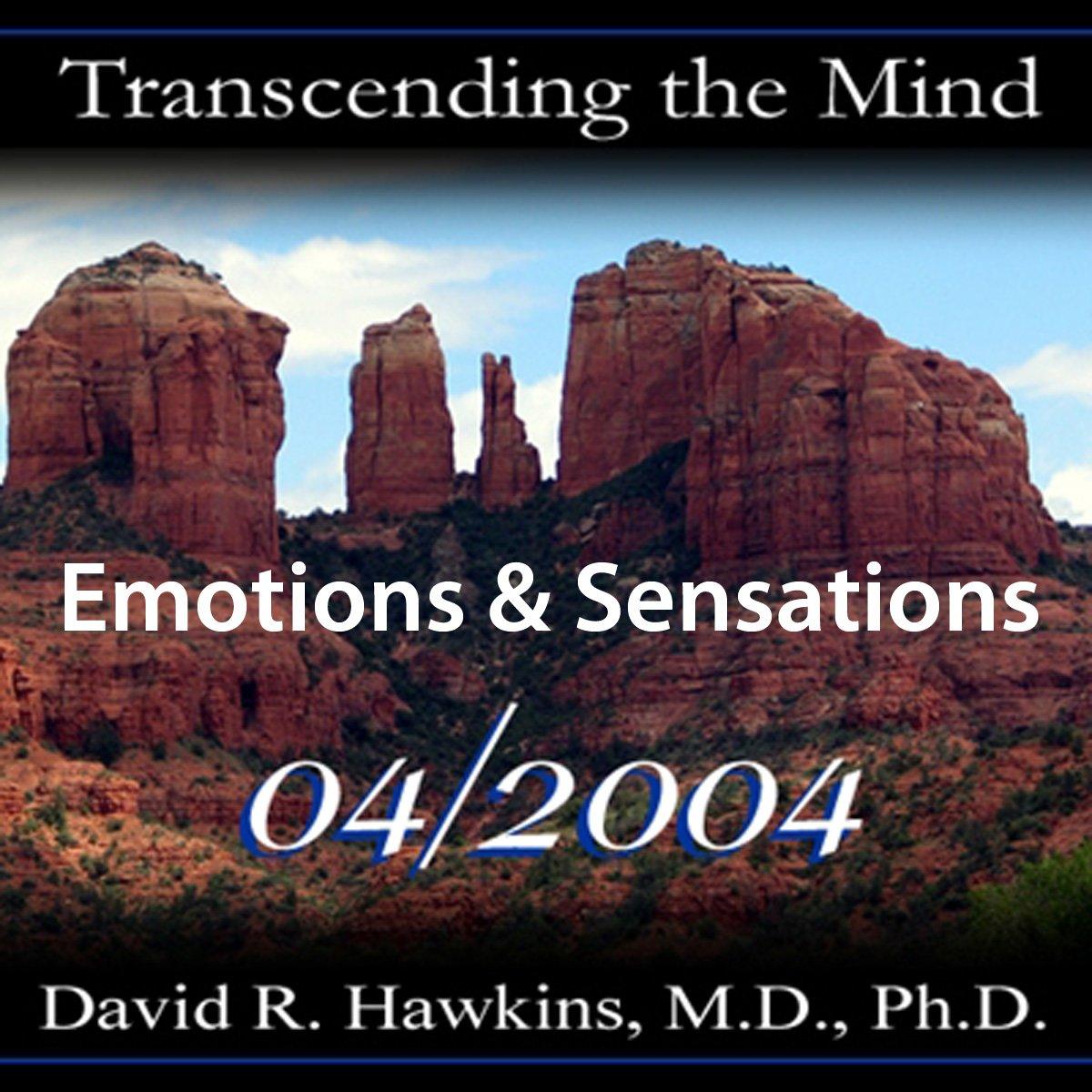 Emotions & Sensations: David R  Hawkins M D  Ph d: 9781933297675