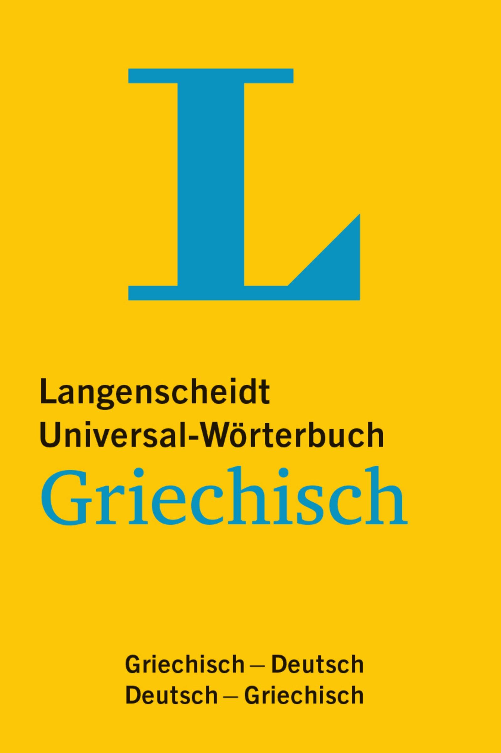 Langenscheidt Universal-Wörterbuch Griechisch - mit Tipps für die Reise: Griechisch-Deutsch/Deutsch-Griechisch (Langenscheidt Universal-Wörterbücher)