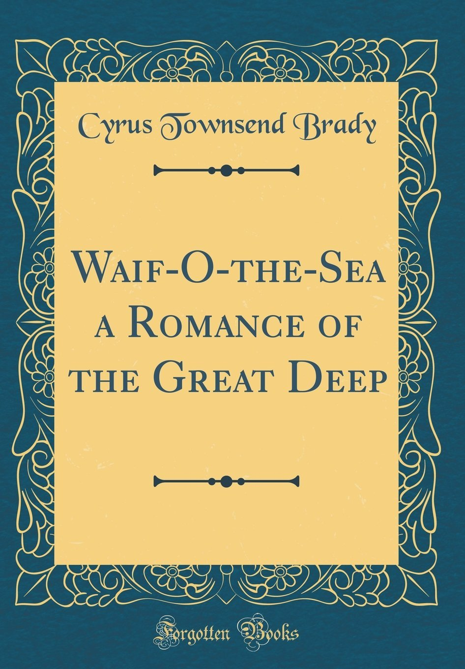 Download Waif-O-the-Sea a Romance of the Great Deep (Classic Reprint) pdf