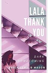 Lala Thankyou: Dark Homecoming Paperback