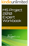 MS Project 2010 Expert Workbook (MS Training Workbooks)