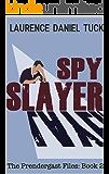 Spy Slayer: The Prendergast Files: Book 2