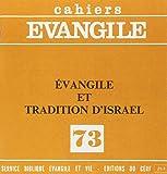 Cahiers evangile, n° 73 : Evangile et tradition d'Israël