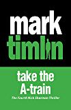 Take The A-Train: A Sharman Mystery