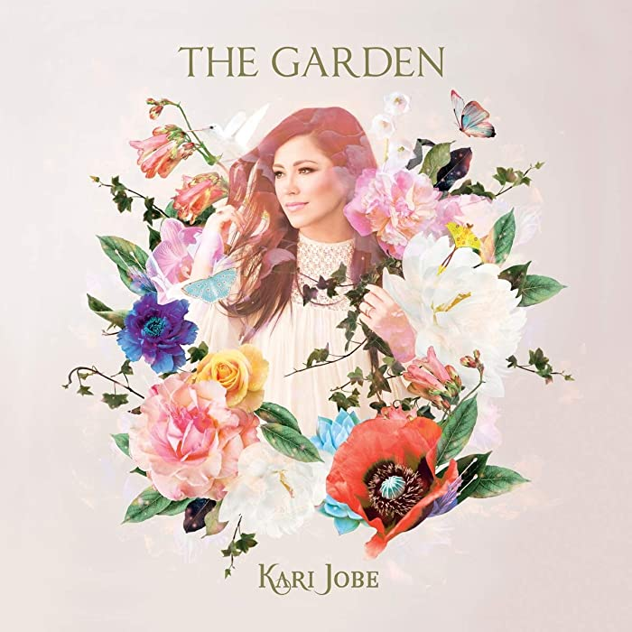 Top 4 Kari Jobe The Garden