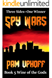 Spy Wars (Wine of the Gods Book 5)