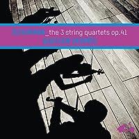 Quatuor Hermes - Three String Quartets Op.41