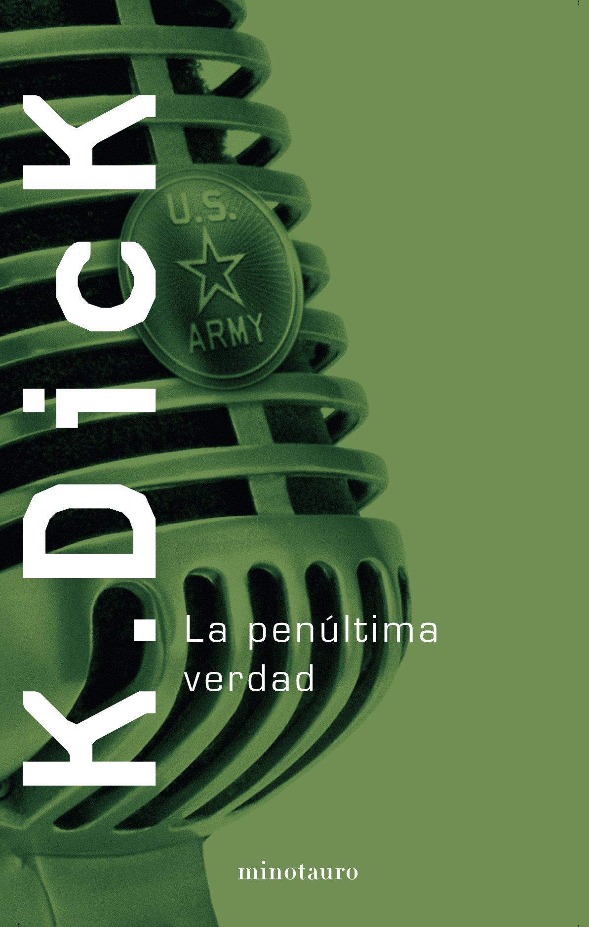 La penúltima verdad (Biblioteca P. K. Dick): Amazon.es: Dick, Philip K.: Libros