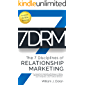 7DRM - The 7 Disciplines of Relationship Marketing: The Greatest Marketing Strategy in History and How You Can Harness It to Transform Your Company, Your Culture and You!