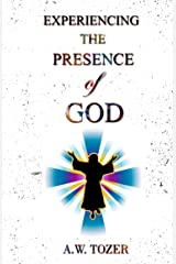 Experiencing The Presence Of God (English Edition) eBook Kindle