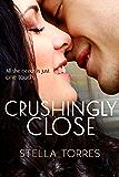 Crushingly Close