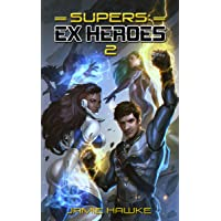 Supers - Ex Heroes 2: A Gamelit Space Opera (Supers: Ex Heroes)