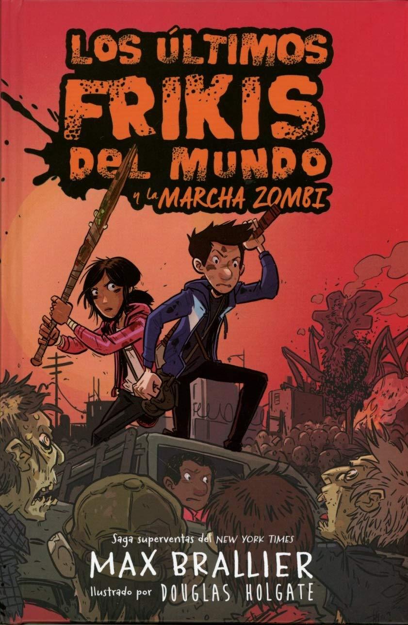Los últimos frikis del mundo y la marcha zombi: Los últimos frikis del mundo, 2: Amazon.es: Brallier, Max: Libros