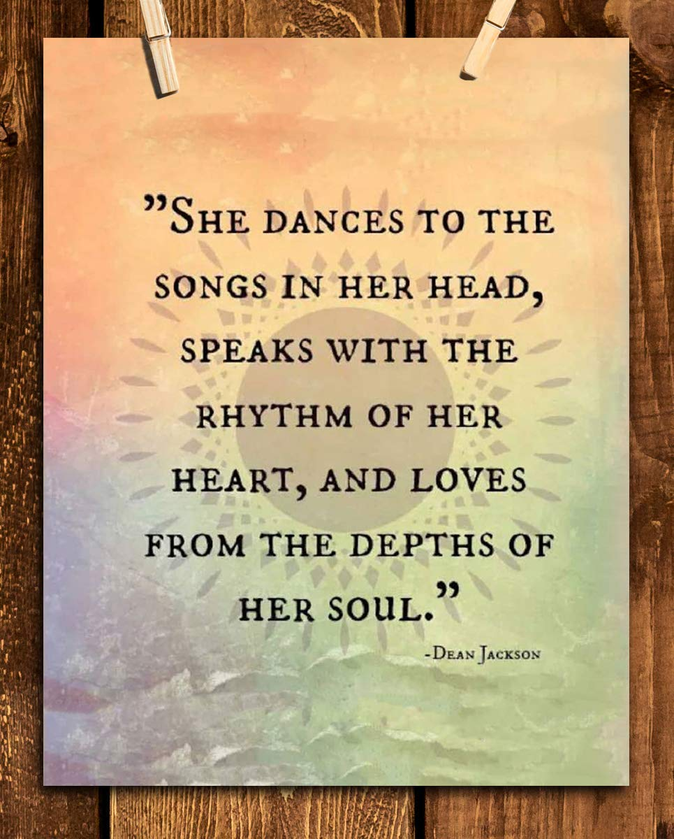 """Dean Jackson Quotes Wall Art Sign- """"She Dances-Speaks-Loves From Her Soul""""- 8 x 10"""" Inspirational Art Print- Ready to Frame. Home Decor-Office Decor. Great Gift for the Inspired & Fulfilled Woman."""