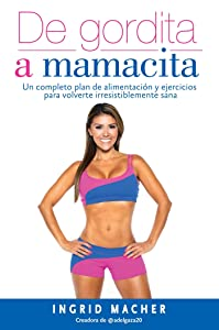 De gordita a mamacita / From FAT to FAB. (Spanish Edition)