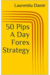 50 Pips A Day Forex Strategy Kindle Edition